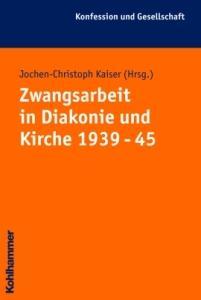"""Buchcover """"Zwangsarbeit in Diakonie und Kirche 1939-45"""""""