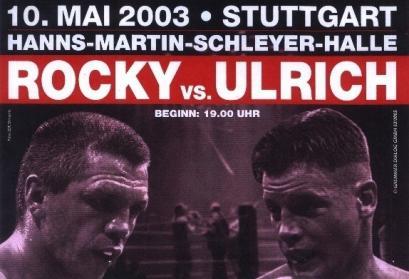 Rocky vs. Thomas Ulrich, IBF-Interkontinentale Meisterschaft im Halbschwergewicht, 10.05.2003, Stuttgart